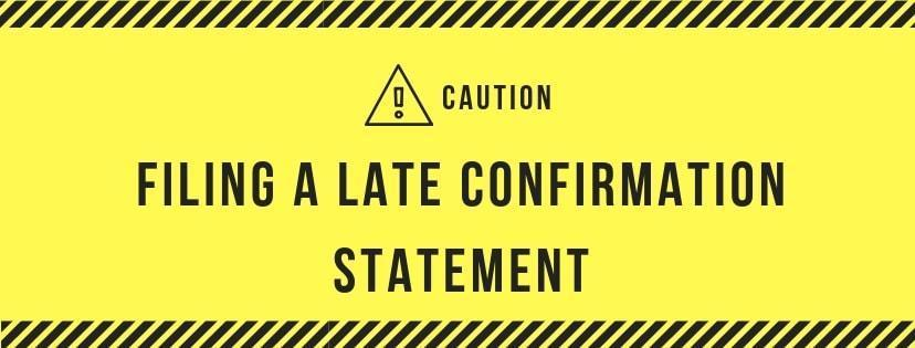 What happens if I am late filing my Confirmation Statement with Companies House