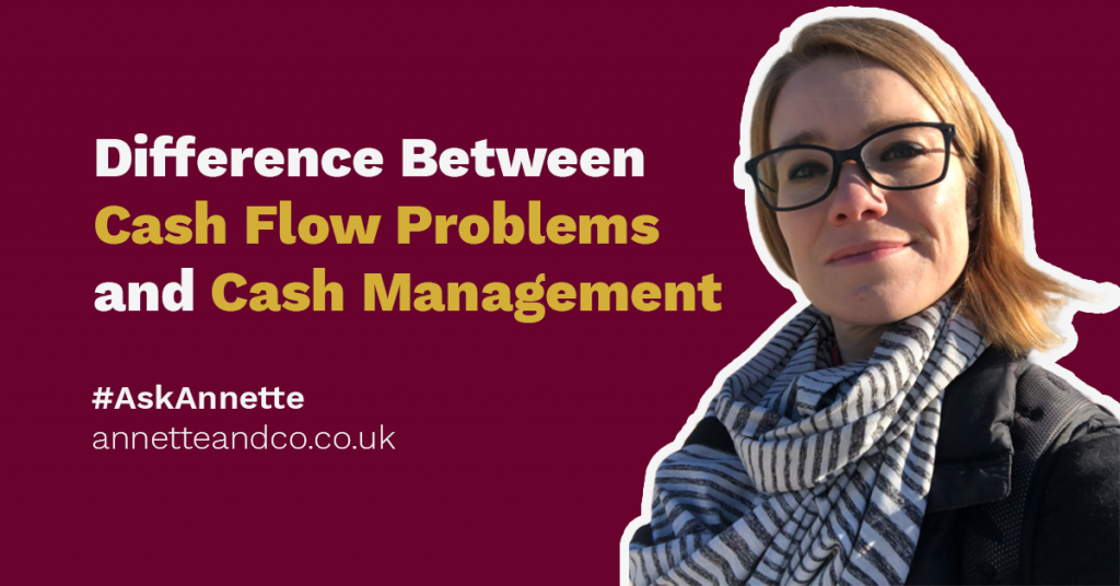 a featured blog image of an article highlighting the topic on difference between cash flow problems and cash management with a branding image of annette ferguson