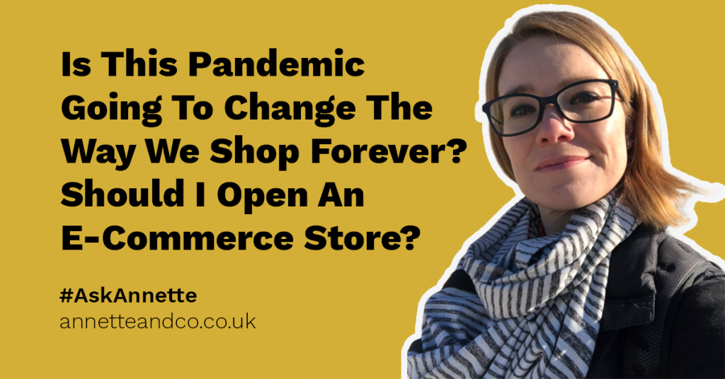 a featured image of a blog post that highlights the topic Is This Pandemic Going To Change The Way We Shop Forever? Should I Open An E-Commerce Store?