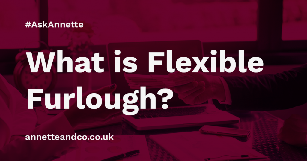 a featured image of a blog post that highlights the topic What is Flexible Furlough