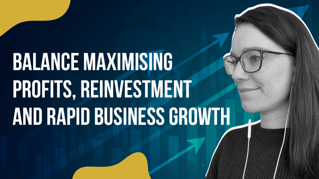 a featured blog image for an episode of annette fergs tvs highlighting the topic Balance maximising profits, reinvestment and rapid business growth YT