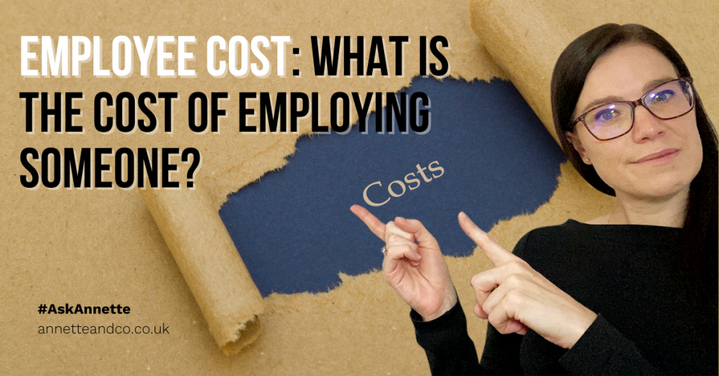 image for a blog post entitled Employee Cost: What Is The Cost Of Employing Someone? with Annette Ferguson