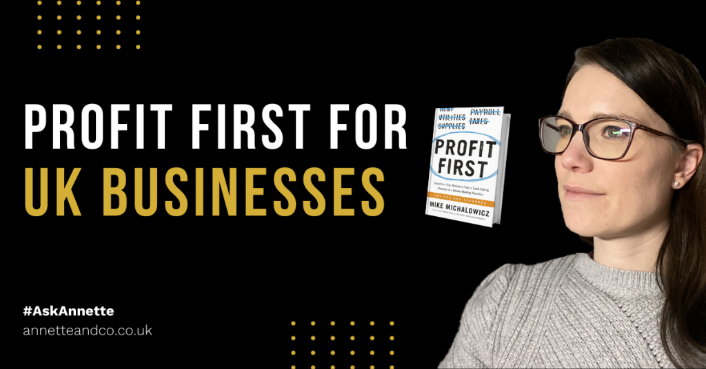 a blog featured image of Annette highlighting the topics about profit first for UK businesses
