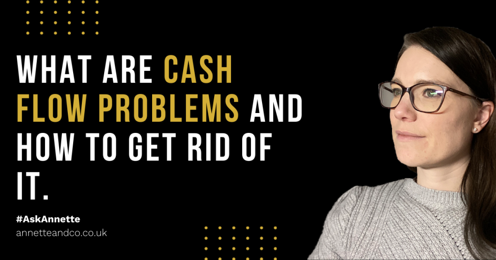 a blog featured image of annette entiled how to get rid of cash flow problems