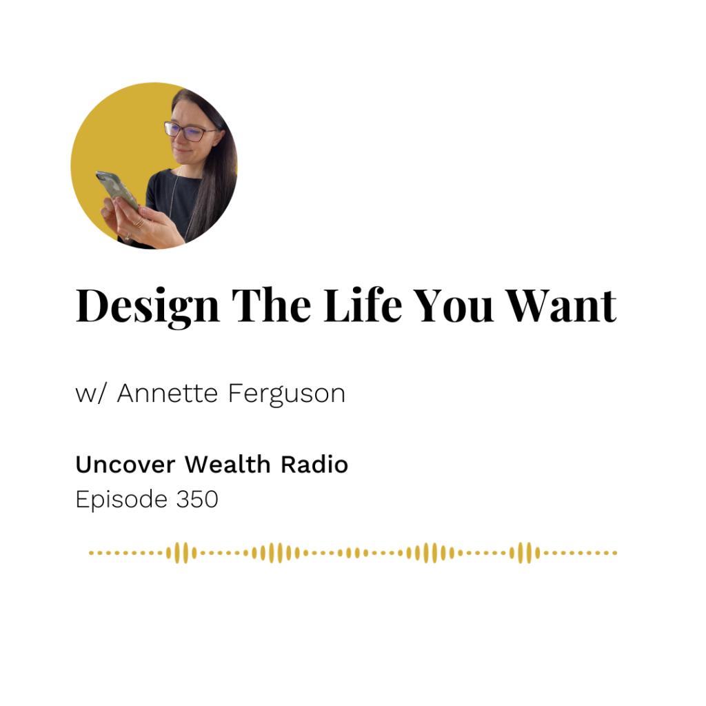 Annette Ferguson Podcast Banner - Uncover Wealth Radio 350