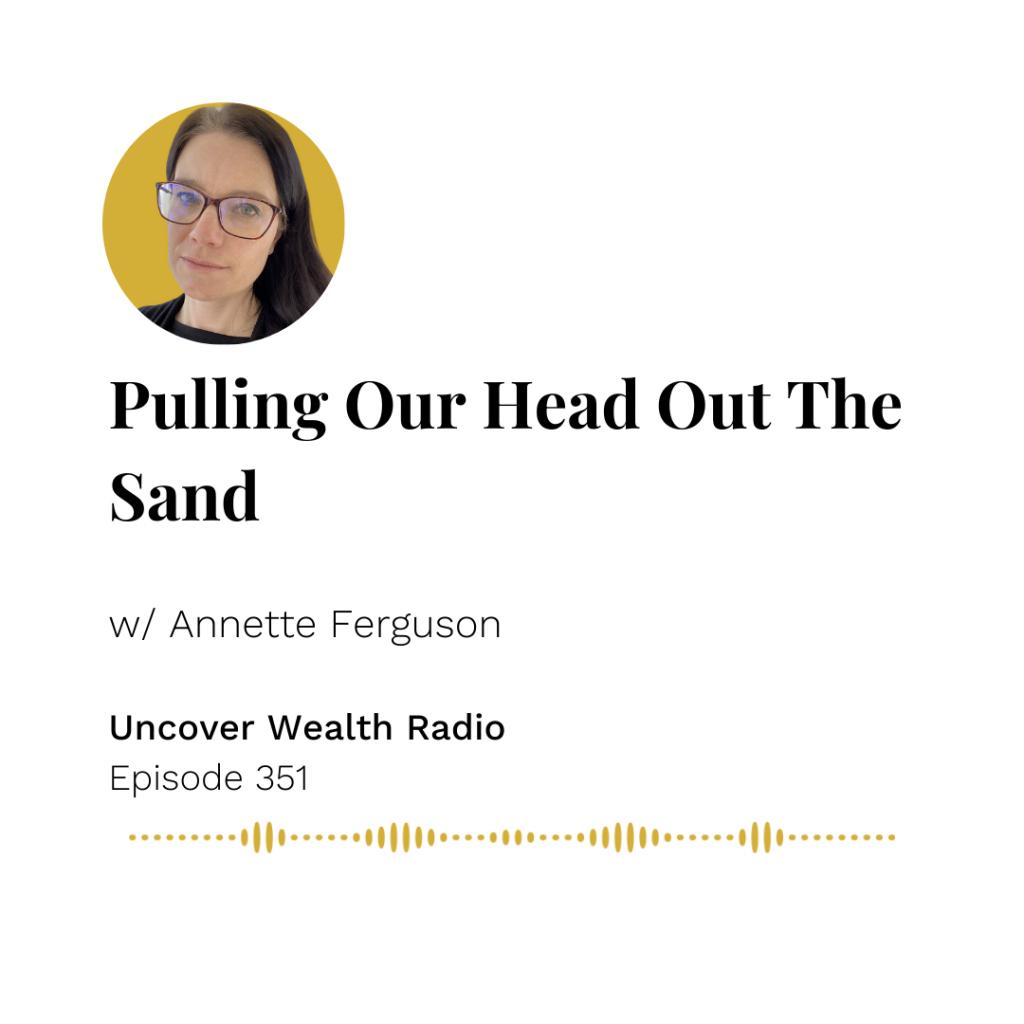 Annette Ferguson Podcast Banner - Uncover Wealth Radio 351