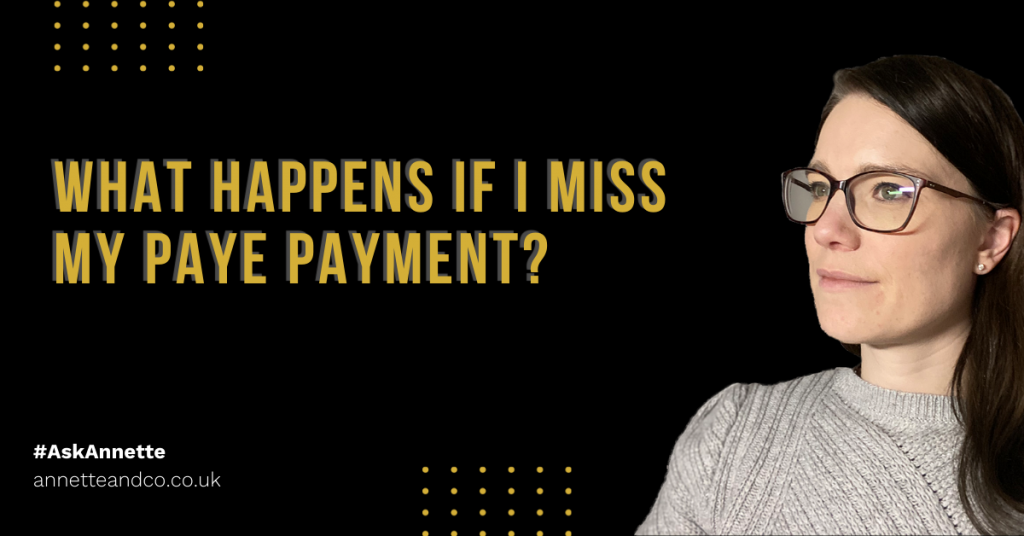a blog featured image entitled what happens if I miss my paye payment to pay on time.