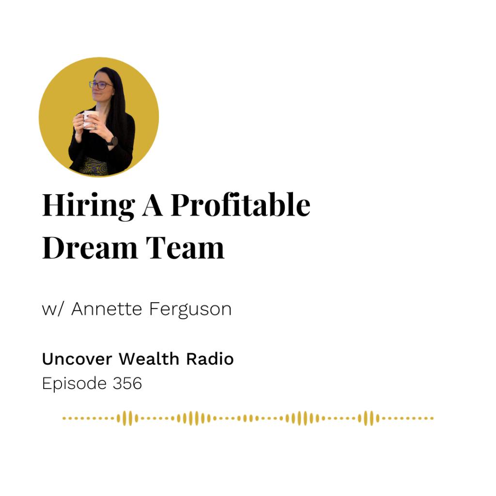 Annette Ferguson Podcast Banner - Uncover Wealth Radio 356