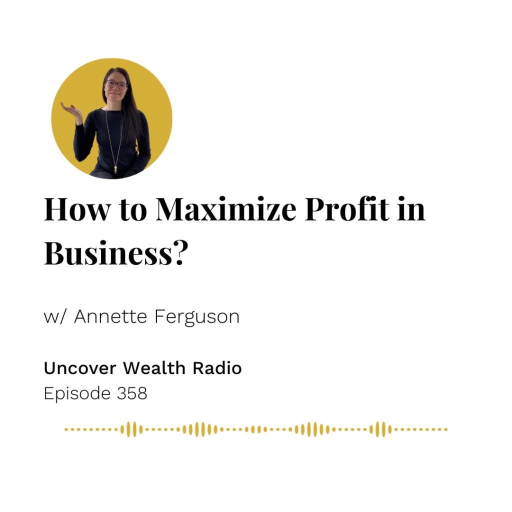 Annette Ferguson Podcast Banner - Uncover Wealth Radio 358