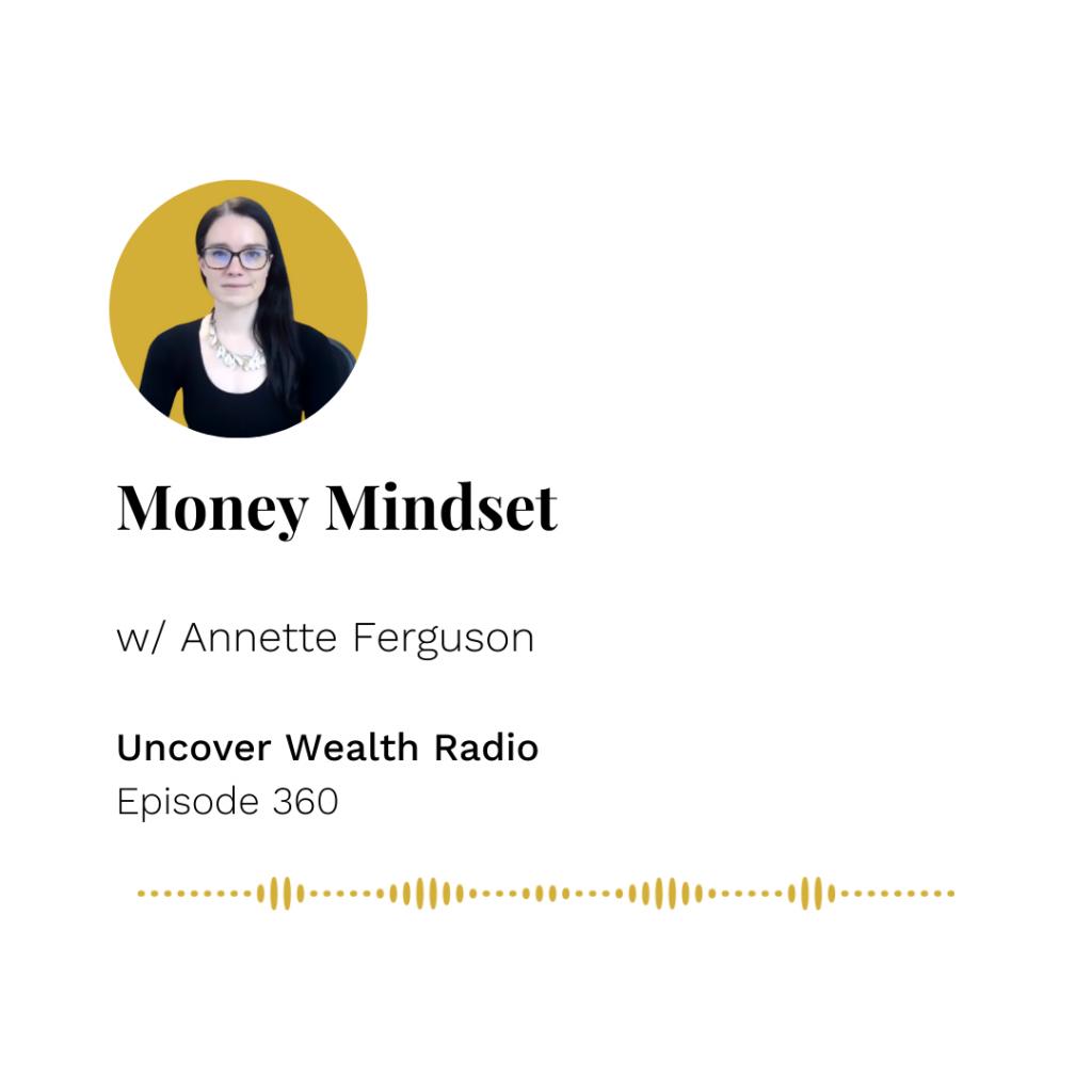 Annette Ferguson Podcast Banner - Uncover Wealth Radio 360