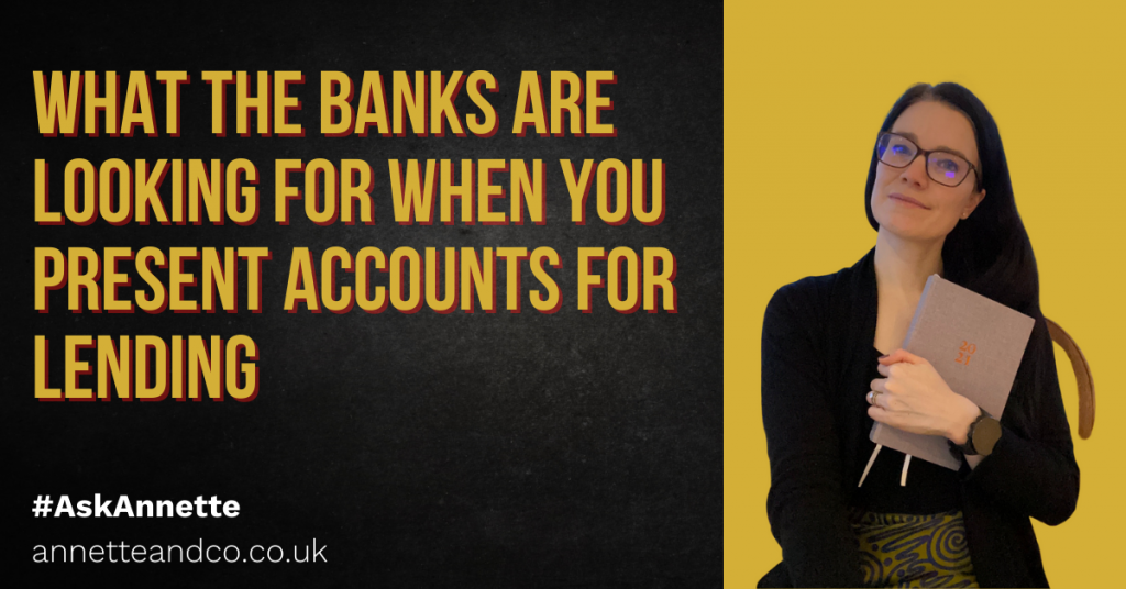 a blog featured image entitled What the banks are looking for when you present accounts for lending