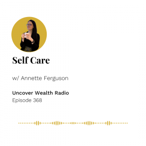 Annette Ferguson Podcast Banner - Uncover Wealth Radio 368