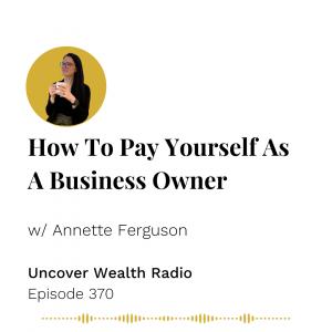 Annette Ferguson Podcast Banner - Uncover Wealth Radio 370