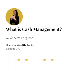 Annette Ferguson Podcast Banner - Uncover Wealth Radio 372