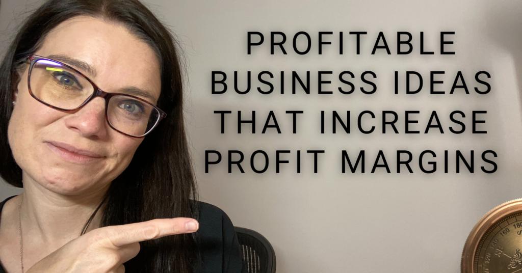 a blog featured image entitled Profitable Business Ideas That Increase Profit Margins