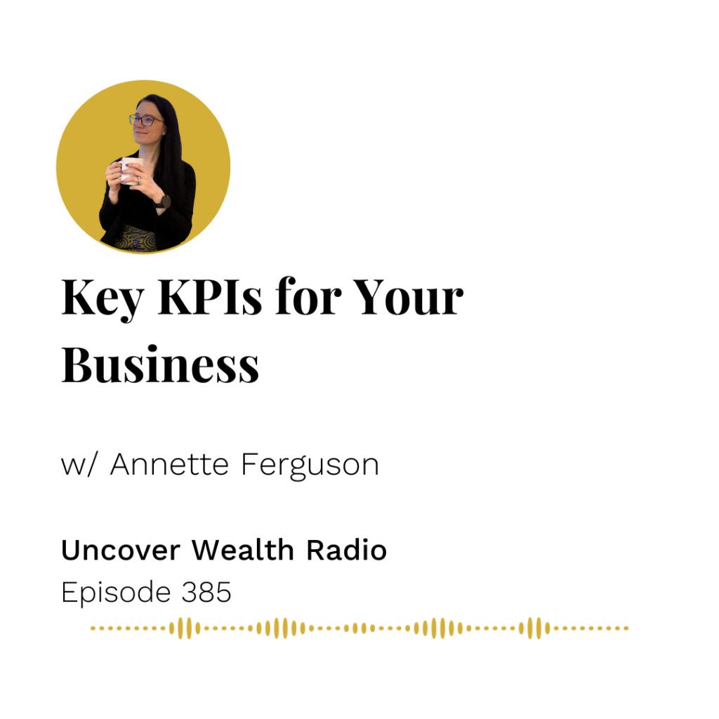 Annette Ferguson Podcast Banner - Uncover Wealth Radio 385