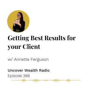 Annette Ferguson Podcast Banner - Uncover Wealth Radio 388