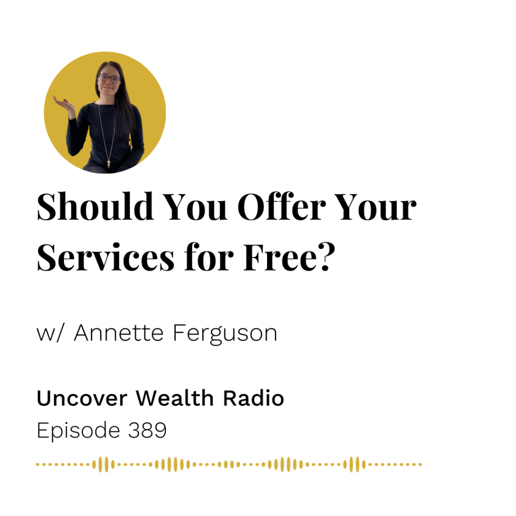 Annette Ferguson Podcast Banner of Uncover Wealth Radio Episode 389