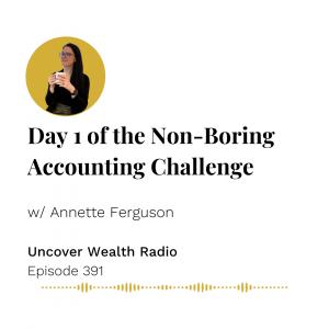 Annette Ferguson Podcast Banner of Uncover Wealth Radio Episode 391