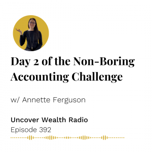 Annette Ferguson Podcast Banner of Uncover Wealth Radio Episode 392